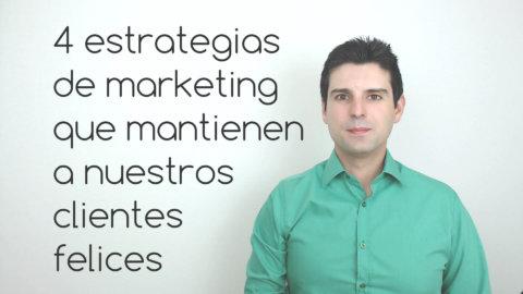 4 estrategias que mantienen a nuestros clientes felices