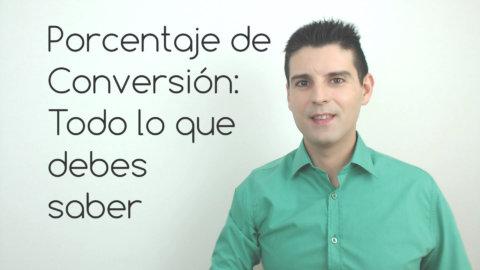 Porcentaje de Conversión: Todo lo que debes saber